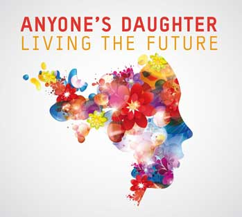 Anyone's Daughter - Living the future